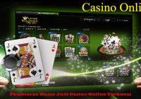 Penjelasan Game Judi Casino Online Terkenal