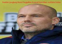 Freddie Ljungberg Resmi Tinggalkan Arsenal Demi Main Judi Bola Online