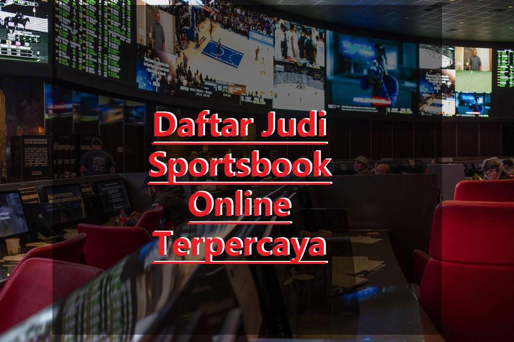 Daftar Judi Sportsbook Online Terpercaya