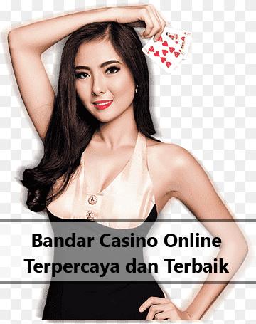 Bandar Casino Online Terpercaya dan Terbaik